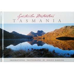 Spectacular Destinations Tasmania - Dennis Harding