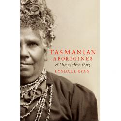 Tasmanian Aborigines a History since 1803