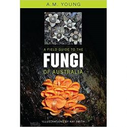 Field Guide to the Fungi of Australia