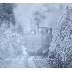 150 Years of Railways and Tramways of Tasmania Calendar 2021