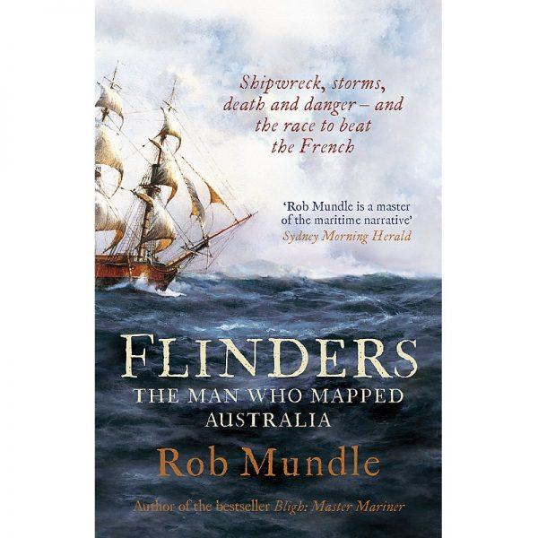Flinders The Man Who Mapped Australia - 9780733637384