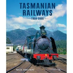 Tasmanian Railways 1950-2000 Cover