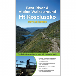 Best River & Alpine Walks around Mt Kosciuszko 9781921606045