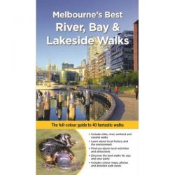 Melbourne's Best River Bay & Lakeside Walks 9781921874420
