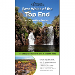 Best Walks of the Top End 1e 9781925868333