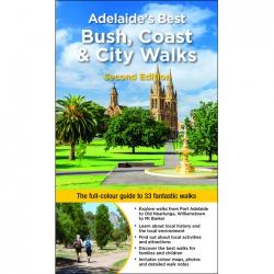 Adelaide's Best Bush Coast City Walks 9781925868012