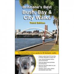 Brisbane's Best Bush Bay Coast Walks 3e 9781925403794